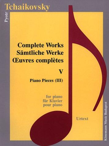 Sämtliche Werke für Klavier V: Tschaikowski, Peter