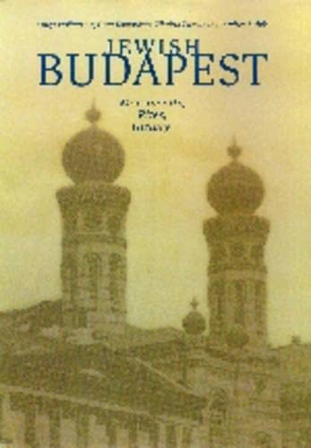 9789639116375: Jewish Budapest: Memories, Rites, History: Monuments, Rites, Histories