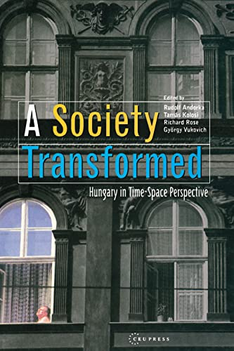 A Society Transformed: Hungary in Time-Space Perspective: Rudolf Andorka