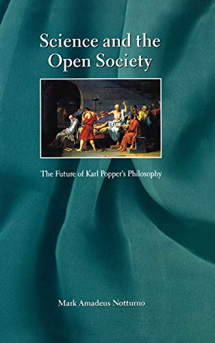 Science and the Open Society : The Future of Karl Popper's Philosophy: Notturno, Mark A., ...