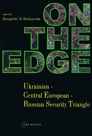 9789639116801: On the Edge: Ukrainian-Central European-Russian Security Triangle