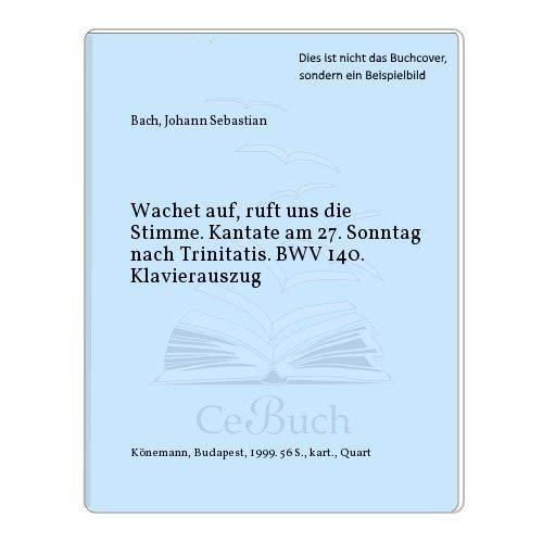 Johann Sebastian Bach: Wachet auf, ruft uns die Stimme.: Johann Sebastian Bach