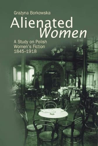 9789639241039: Alienated Women: A Study on Polish Women's Writing, 1845-1918