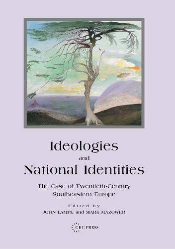 9789639241725: Ideologies and National Identities: The Case of Twentieth-Century Southeastern Europe