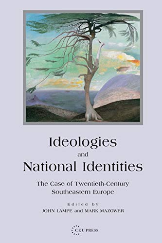 9789639241824: Ideologies and National Identities: The Case of Twentieth-Century South-Eastern Europe