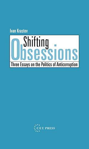 9789639241930: Shifting Obsessions: Three Essays On The Politics Of Anticorruption