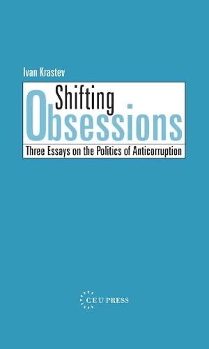 9789639241947: Shifting Obsessions: Three Essays on the Politics of Anticorruption