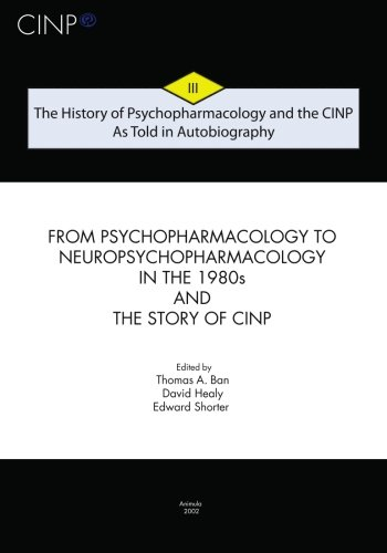 9789639410220: The History of Psychopharmacology and the Cinp, as Told in Autobiography: From Psychopharmacology to Neuropsychopharmacology in the 1980s and the Story of Cinp