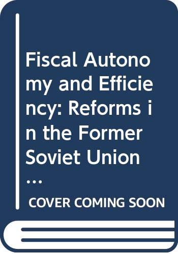 Fiscal Autonomy and Efficiency: Reforms in the: Kenneth Davey