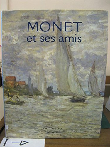 Monet et Ses Amis: Monet, Claude and