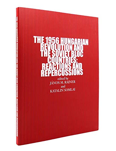 9789639739048: The 1956 Hungarian Revolution & the Soviet Bloc Countries: Reactions & Repercussions