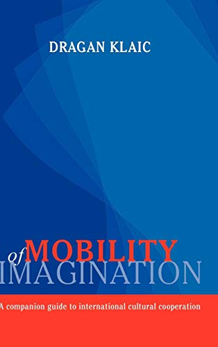9789639776067: Mobility of Imagination: A Companion Guide to International Cultural Cooperation
