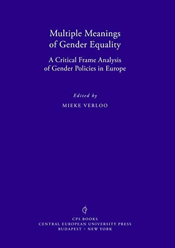 Multiple Meanings of Gender Equality: A critical frame analysis of gender policies in Europe (CPS ...