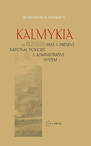 Kalmykia in Russia's Past and Present National: Konstantin N. Maksimov