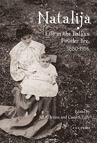Natalija: Life in the Balkan Powder Keg,: Irvine, Jill A.;