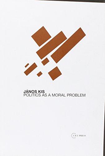 Politics As a Moral Problem: Janos Kis
