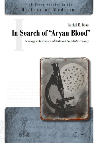 In Search of Aryan Blood (CEU Press Studies in the History of Medicine): Rachel E. Boaz