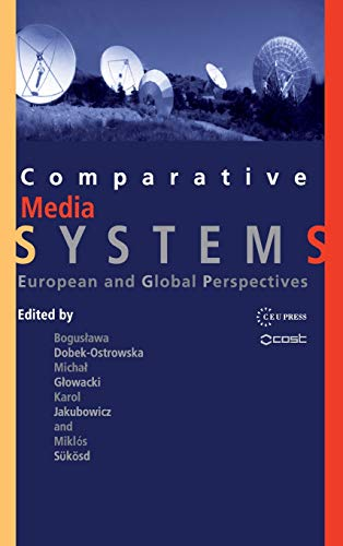 9789639776548: Comparative Media Systems: European and Global Perspectives