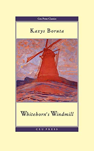 Whitehornandapos;s Windmill: Or, the Unusual Events Once: Boruta, Kazys