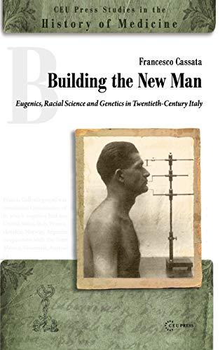 Building a New Man: Eugenics, Racial Sciences: Francesco Cassata