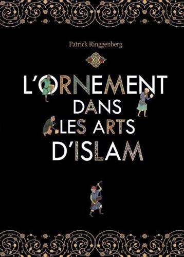 9789642667826: L' Ornement dans les arts d'Islam (French Edition)