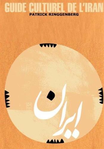 Guide Culturel De l'Iran: Ringgenberg, Patrick