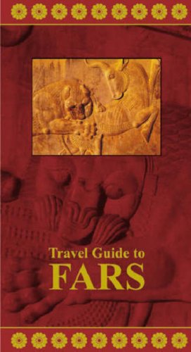 9789643342456: Travel Guide to Fars, Iran (Travel Guides to Iran)