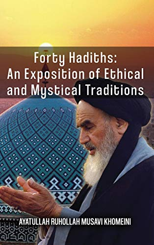 9789643353582: Forty Hadiths: An Exposition on Ethical and Mystical Traditions