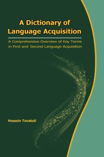 9789643675349: A Dictionary of Language Acquisition: A Comprehensive Overview of Key Terms in First and Second Language Acquisition