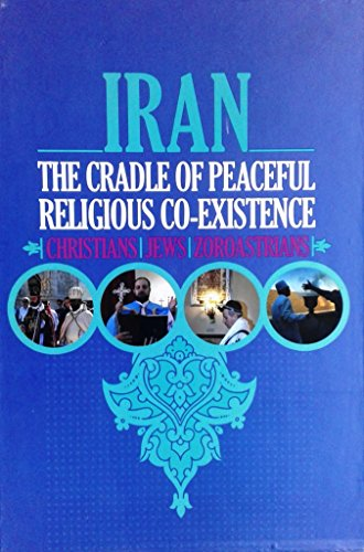 9789644396809: Iran: The Cradle of Peaceful Religious Co-Existence