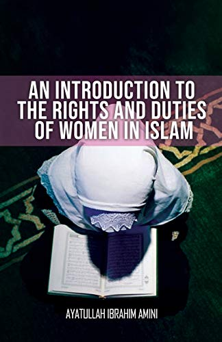 9789645297228: An Introduction to the Rights and Duties of Women in Islam