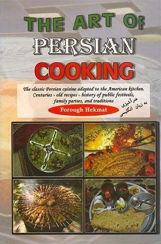 The art of Persian cooking: HEKMAT, Forough