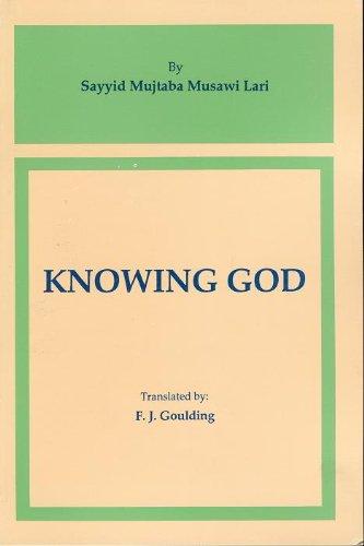 Knowing God: Sayyid Mujtaba Musavi lari