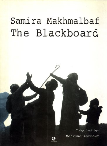 The Blackboard: International Press Reviews and Interviews and Screenplay: Samira Makhmalbaf (...