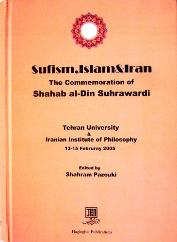 "9789647040891: Sufism, Islam & Iran. The Commemoration of Shahab al-Din Suhrawardi. ""In English & Persian"""