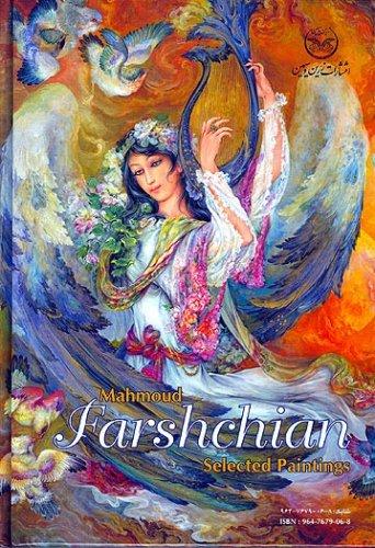 Selected Paintings of Mahmoud Farshchian: Farshchian, Mahmoud