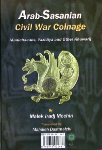 9789649922867: Arab-Sasanian Civil War Coinage; Manichaeans, Yazidiya and Other Khawarij.