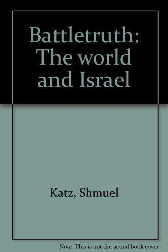 Battletruth The World and Israel: Katz, Shmuel