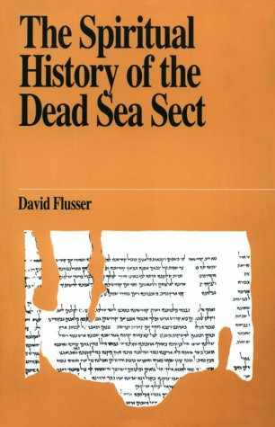 The Spiritual History of the Dead Sea Sect (Jewish Thought) (9789650504809) by David Flusser