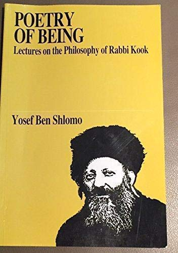 Poetry of Being: Lectures on the Philosophy of Rabbi Kook (Jewish Thought): Ben-Shlomo, Yosef