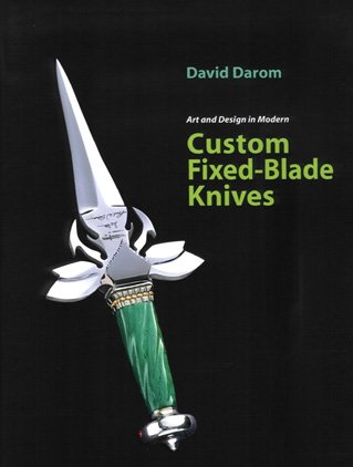 ART AND DESIGN IN MODERN CUSTOM FIXED-BLADE KNIVES: Darom, David
