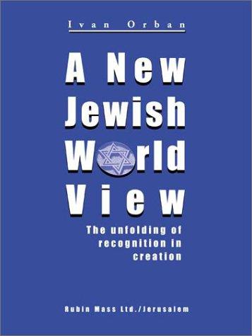 9789650901646: A New Jewish World View