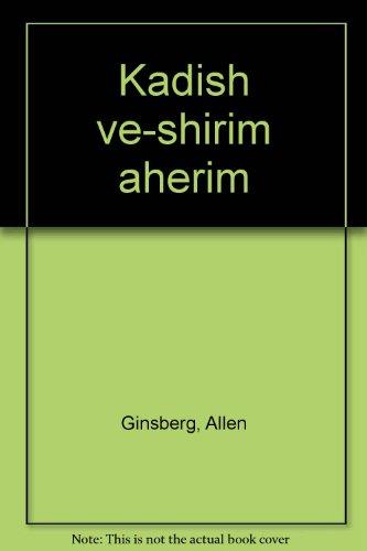 Kadish ve-shirim aherim (Hebrew Edition) Ginsberg, Allen