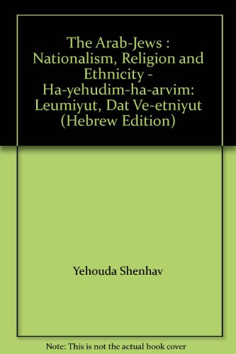 9789651316135: The Arab-Jews : Nationalism, Religion and Ethnicity - Ha-yehudim-ha-arvim: Leumiyut, Dat Ve-etniyut (Hebrew Edition)