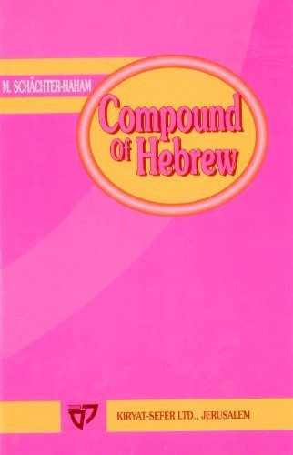 9789651701191: Compound of Hebrew in Thousand Stem Words: Etymological Dictionary (Hebrew and English Edition)