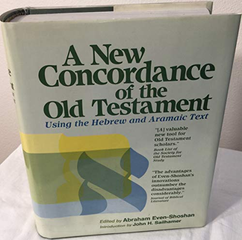 9789651701672: A New Concordance of the Old Testament Using the Hebrew and Aramaic Text