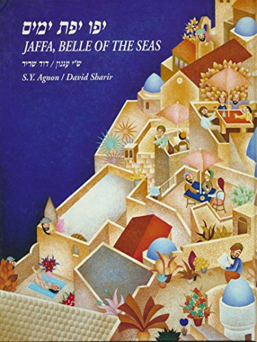 9789651904653: Jaffa, Belle of the Seas: Selections from the Works of S. Y. Agnon / Yafo yefat yamim: Leket mi-tokh sipurav shel Sh. Y. Agnon (Hebrew and English Edition)