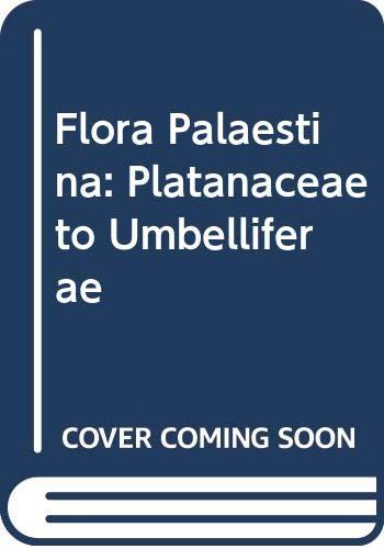 9789652080028: Flora Palaestina, Part Two: Platanaceae to Umbelliferae (Pt. 2)