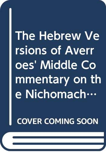 9789652080349: The Hebrew Versions of Book Four of Averroes' Middle Commentary on the Nichomachean Ethics (Averroes Hebraicus) (Hebrew Edition)