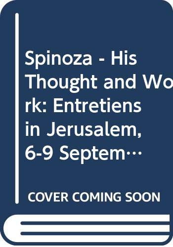 9789652080554: Spinoza - His Thought and Work: Entretiens in Jerusalem, 6-9 September 1977 (Publications in the Humanities) (English, French and German Edition)